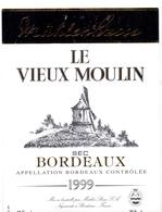 Etiket Etiquette - Vin - Wijn - Molen Moulin - Le Vieux Moulin - Bordeaux 1999 - Windmills