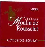 Etiket Etiquette - Vin - Wijn - Molen Moulin - Chateau Moulin De Rousselet - Cotes De Bourg 2008 - Windmills