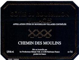 Etiket Etiquette - Vin - Wijn - Molen Moulin - Chemin Des Moulins - Cotes De Roussillon - Windmills