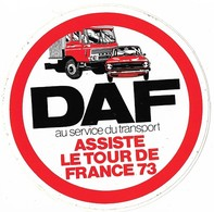 Autocollant - Transport - Camion-auto - DAF  Au Service Du Transport - Tour De France 1973  - Diamètre: 11,5 Cm - - Stickers