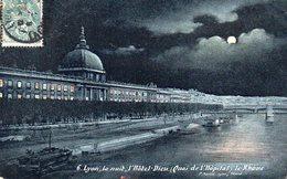 69 Rhône : Lyon La Nuit L'Hôtel Dieu Quai De L'Hôpital Le Rhône - Lyon