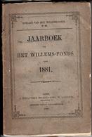 Jaarboek Van Het Willemsfonds 1881 - Gent - Aalst - Ninove - Geraardsbergen - .Leuven - Mechelen - Tongeren - .... - Anciens