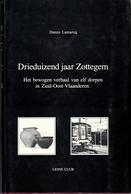 Drieduizend Jaar Zottegem - Danny Lamarcq - 1989 - Lions Club - Livres, BD, Revues