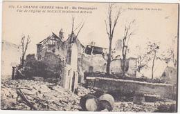 La Grande Guerre 1914-17 - En Champagne - Vue Sur L'Eglise De SOUAIN Totalement Détruite - Guerra 1914-18