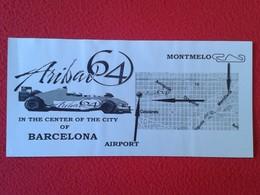 SPAIN ESPAGNE HOJA FLYER ENTRY INVITATION O SIMIL PUBLICIDAD ADVERTISING ARIBAU 64 BARCELONA MONTMELO F1 ? FÓRMULA 1 ? - Publicidad
