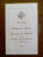 COMMUNION  PRIVé  Marguerite  DE  MOTTE  1925              L' Eglise De BERLES-- MONCHEL - Naissance & Baptême