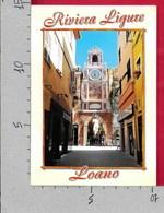 CARTOLINA VG ITALIA - LOANO (SV) - Via Garibaldi E Porta Dell'Orologio - 10 X 15 - ANN. 2005 CALABRESI - Savona