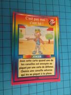 "1501-1525 : TRADING CARD 1991 JEU ""CANAILLES"" PANINI / JOKER - C'EST PAS MOI C'EST LUI - Trading Cards"