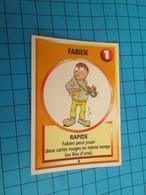 "1501-1525 : TRADING CARD 1991 JEU ""CANAILLES"" PANINI / FABIEN - RAPIDE - Altri"
