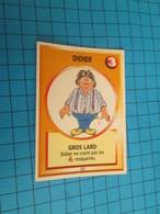 """1501-1525 : TRADING CARD 1991 JEU """"CANAILLES"""" PANINI / DIDIER - GROS LARD - Altri"""