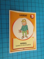 "1501-1525 : TRADING CARD 1991 JEU ""CANAILLES"" PANINI / LAURENT - NORMAL - Altri"