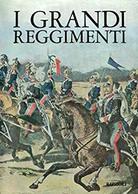 Militaria - Melegari - I Grandi Reggimenti - 1^ Ed. 1968 - Documenti