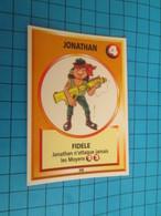 "1526-1550 : TRADING CARD 1991 JEU ""CANAILLES"" PANINI / JONATHAN - FIDELE - Trading Cards"