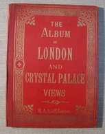 The Album Of London And Crystal Palace Views H. A.A. & S. London - Litho Souvenir Printed In Germany - Photographs