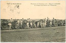 WW GUERRE. Siège De Langres. Le Transport Des Canons Sur Le Decauville 1907 - Guerre 1914-18
