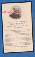 Faire Part De Décés - REIMS - Monsieur Raoul De BARY Décédé Le 11 Octobre 1920 - Syndicat De Grandes Marques Champagne - Avvisi Di Necrologio