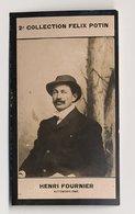 2e Collection Felix Potin - Ca 1920 - REAL PHOTO - Henry Fournier, Ancien Pilote Automobile, Cycliste, Aviateur Français - Félix Potin