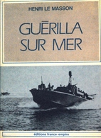 """Lot De 2 Livres : """"Guérilla Sur Mer"""" Et """"Alerte, Vedettes Rapides """" (port Inclus) - Bateaux"""