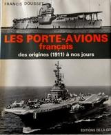 """""""Les Porte-avions Français Des Origines (1911) à Nos Jours (1978) (port Gratuit) - Bateaux"""