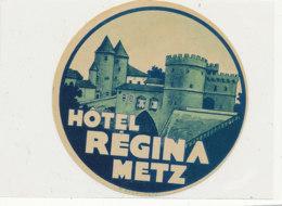 E H 664 - ETIQUETTE   HOTEL -  HOTEL REGINA  METZ - Etiquettes D'hotels