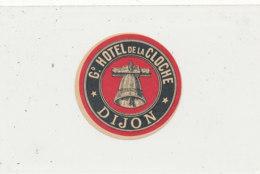 E H 673 - ETIQUETTE   HOTEL - GRAND HOTEL DE LA CLOCHE DIJON - Etiquettes D'hotels