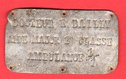 Plaque  Nominal.Du Docteur E.B---------Aide Major 1° Classe-Ambulancier 1/1(1914-1918.) - 1914-18