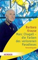 Marc Chagall - Die Farben Des Verlorenen Paradieses: Romanbiographie (HERDER Spektrum) - Autori Internazionali
