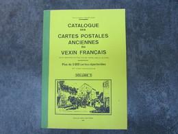 Catalogue Des Cartes Postales Anciennes Du VEXIN FRANCAIS Par Georges MERCIER - Volume 1 (160 Pages) - Livres