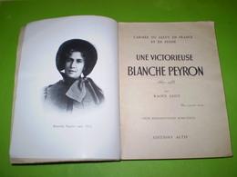 Armée Du Salut: Blanche Peyron, Une Victorieuse; Photos N&b. 1867.1933 De Raoul Gout; Armée Du Salut En France & Suisse - Religion