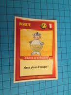 """1551-1575 : TRADING CARD 1991 JEU """"CANAILLES"""" PANINI / INSULTE - GROS PLEIN D'SOUPE - Trading Cards"""