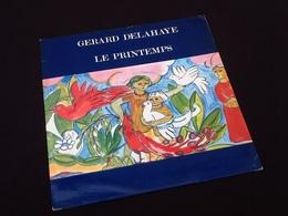Vinyle 33 Tours (avec Dédicace) Gérard Delahaye Le Printemps (1978) - Discos De Vinilo