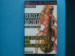 LIVRE - BRIGADE MONDAINE - Gérard De Villiers - N° 234 - LE FANTASME DU VIOLONCELLE - Brigade Mondaine