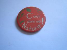 Badge Publicitaire à épingle C'EST DANS MA NATURE ! - Pin's