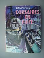 CORSAIRES EN FUITE FRISHAUER / JACKSON Ed L'ETOILE FILANTE 1955 - Guerre 1939-45