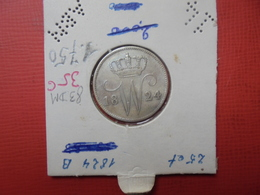 PAYS-BAS 25 Centimes 1824 BRUXELLES (A.4) - 1815-1840 : Willem I