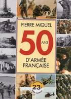 50 Ans D'armee Francaise - Pierre Miquel - Verre & Cristal