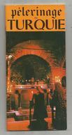 Publicité Touristique, Pélerinage En TURQUIE , 64 Pages  , 3 Scans ,frais Fr 2.45 E - Publicités