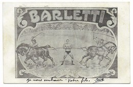 Cirque BARLETTI, Homme Force Avec Chevaux...1904  Fantaisie... - Circus