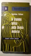 Il Dramma Antico Nella Grecia Moderna, Guglielmo Chillemi - Cappelli Editore Bologna - 1963 -Teatro - Libri, Riviste, Fumetti