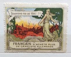 SOUVIENS TOIU DE 1914  FRANCAIS N'ACHETE PLUS DE CAMELOTE ALLEMANDE    ERINNOFILO CHIUDILETTERA  ETICHETTA PUBBLICITARIA - Francobolli