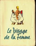 HUMOUR - LE VISAGE DE LA FEMME  - Par Le Dr Julien BESANCON   Tiré Sur Papier Alfa, Exemplaire N° 1323 / 1875 - Humor