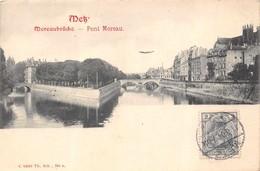 METZ  -  Pont Moreau ( Moreaubrucke ) - Metz