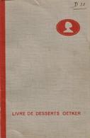 LIVRE DE DESSERTS OETKER 1941 - Gastronomie