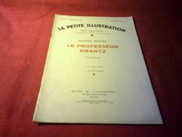 LA PETITE ILLUSTRATION °° DU 2 AVRIL  1932  /  LE PROFESSEUR KRANTZ  / MAURICE RENARD - Libros, Revistas, Cómics