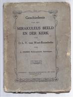 à 5€ 1923 GESCHIEDENIS VAN HET MIRAKULEUS BEELD EN KERK VAN O.L.V. VAN WEST-ROOSEBEKE A. DEDIER -  ROESELARE OORLOG 1916 - Livres, BD, Revues
