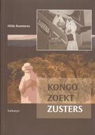 KONGO ZOEKT ZUSTERS HET MISSIEVERHAAL VAN DE LAATSTE BELGISCHE ZUSTERS PASSIONISTEN 1934 - 2009 TIENEN SABENA ZIE KAFT - Histoire