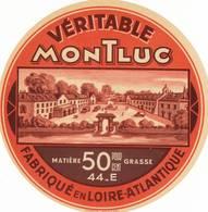 ETIQUETTE FROMAGE -  VERITABLE MONTLUC -  Fab En LOIRE-ATLANTIQUE  44-E - Cheese