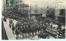 Clermont-Ferrand - Exposition De 1910 - Cortège Du Président De La République M. Fallières, Rue Saint-Louis - Exposiciones