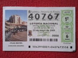 SPAIN DÉCIMO CUPÓN DE LOTERÍA LOTTERY LOTERIE ESPAGNE CHINCHÓN PROVINCIA MADRID PLAZA MAYOR MAIN SQUARE GRANDE PLACE VER - Billetes De Lotería