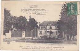 10 - Arcis-sur-Aube - Le Château (Historique Pendant La Campagne De 1814 Et Transformé En Dépôt D'éclopés ... 1914-1915 - Arcis Sur Aube